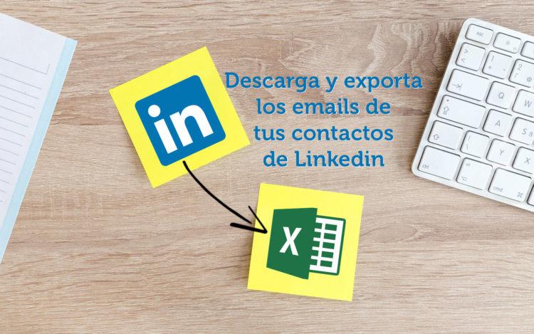 cómo descargar y exportar en Excel los emails de Linkedin